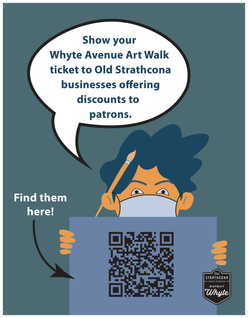 An artist wearing a mask holds a canvas with a QR code and a speech bubble reads: Show your Whyte Avenue Art Walk ticket to Old Strathcona businesses offering discounts to patrons.