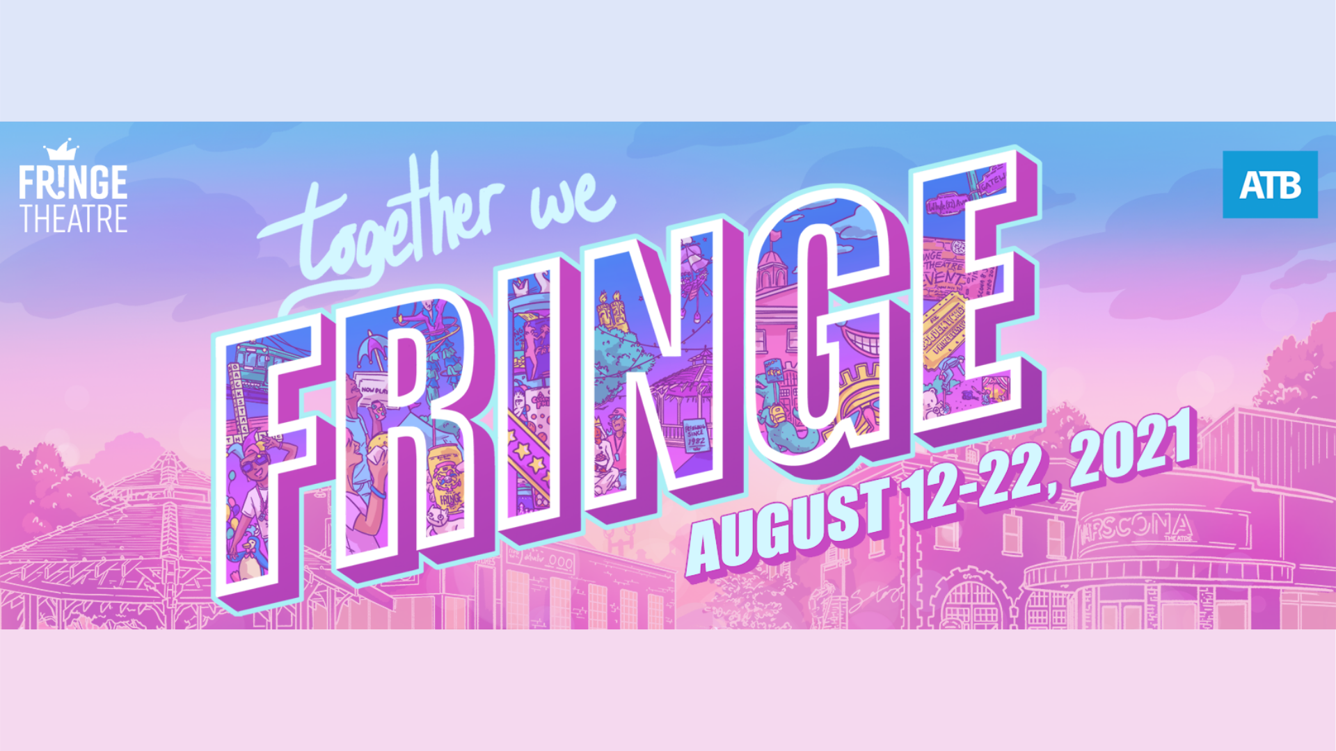 """Illustrated buildings from Old Strathcona behind text that reads """"Together We Fringe August 12-22"""""""