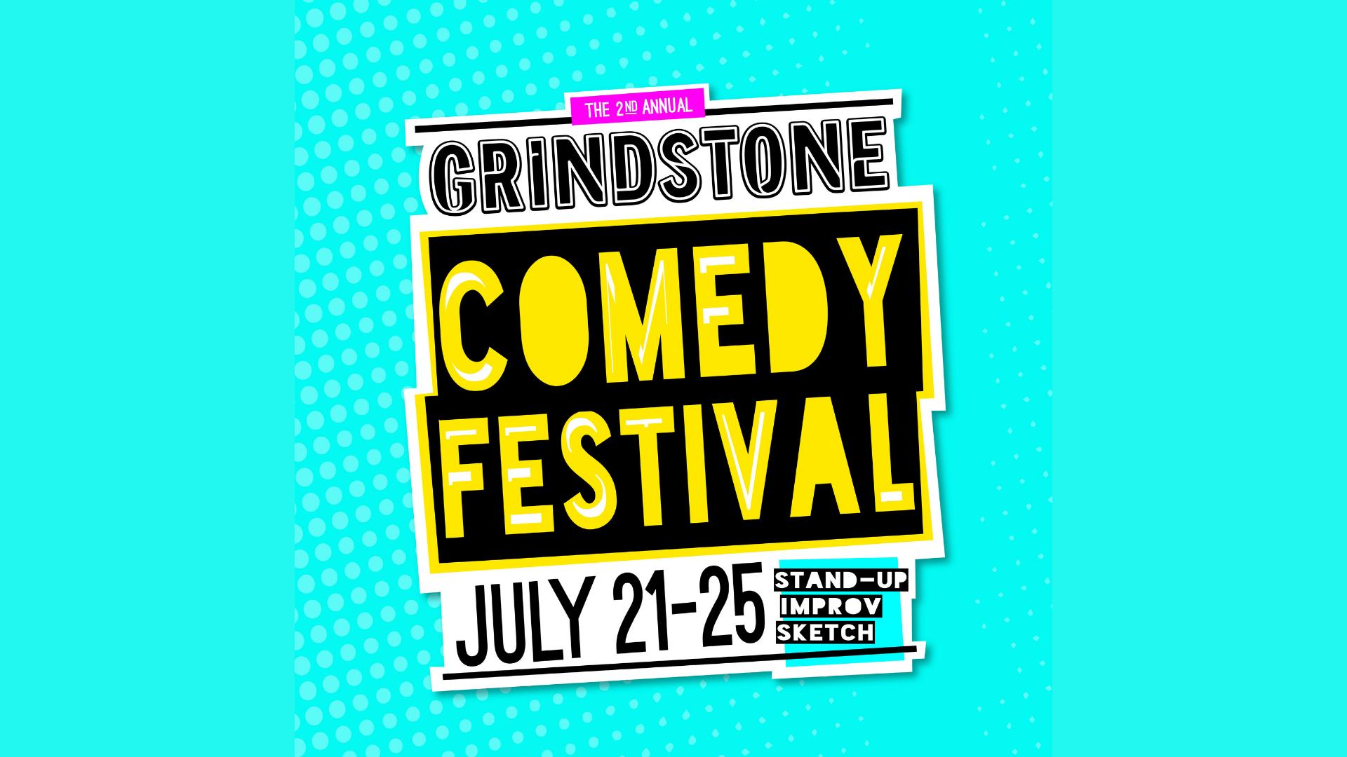 Event logo reads: Grindstone Comedy Festival July 21-25 on light blue background