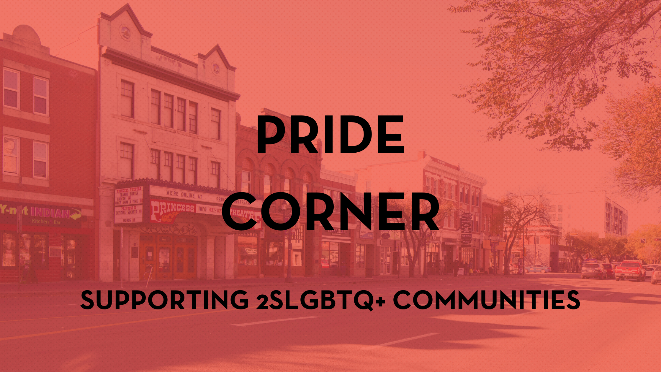 Colourized photo of Whyte Avenue looking west toward Calgary Trail, text reads Pride Corner, supporting 2SLGBTQ+ communities